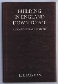 Building in England Down to 1540, A Documentary History