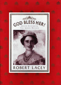 God Bless Her! Queen Elizabeth the Queen Mother by Robert Lacey - First Edition. - 1987 - from Eaglestones (SKU: 003158)