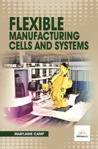 Flexible Manufacturing Cells And Systems