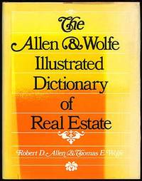 The Allen and Wolfe Illustrated Dictionary of Real Estate