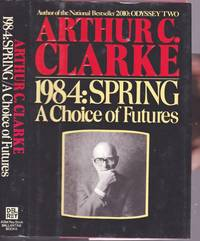 1984, Spring: A Choice of Futures  - (1st Edition - Review Copy)