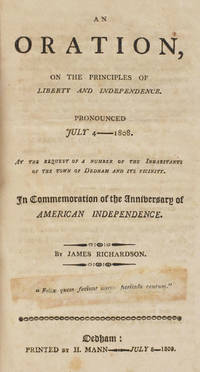 An Oration on the Principals of Liberty and Independence. Pronounced July 4 ---- 1808. At the...