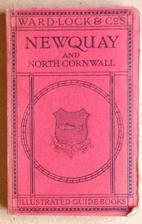 A Pictorial and Descriptive Guide to Newquay and North Cornwall, Including Perranporth, Padstow, Tintagel, Bude, Etc