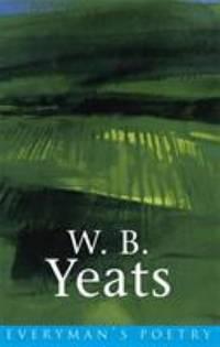 W. B. Yeats (Everyman's Poetry)
