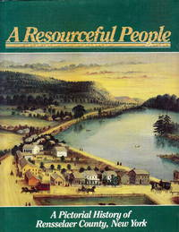 image of A Resourceful People:  A Pictorial History of Rensselaer County, New York