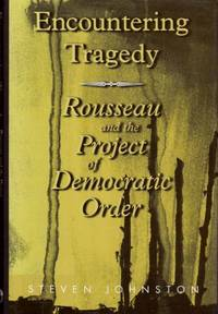 Encountering Tragedy: Rousseau and the Project of Democratic Order