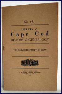 YARMOUTH FAMILY OF GRAY. The Library of Cape Cod History & Genealogy, #58.