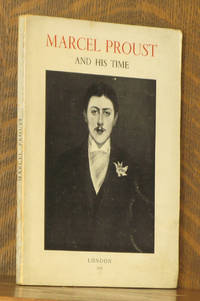 MARCEL PROUST AND HIS TIME 1871-1922