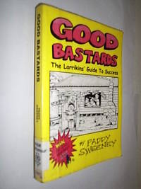 Good Barstards.The Larrikin's Guide To Success