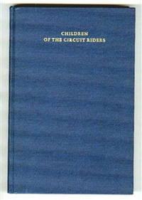 Children of the Circuit Riders:  The History of Asbury United Methodist Church, York, Pennsylvania, 1781-1985