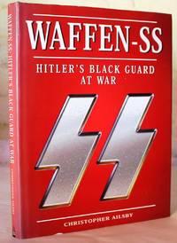 Waffen-SS.  Hitler's Black Guard at War