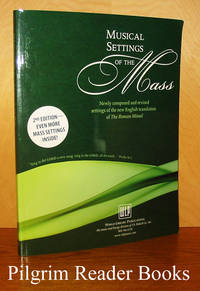 Musical Settings of the Mass. Newly composed and revised settings  of the new English translation of the Roman Missal. (second edition).