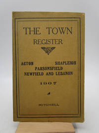 The Town Register: Acton, Shapleigh, Parsonsfield, Newfield, Lebanon (First Edition)