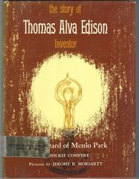 THE STORY OF THOMAS ALVA EDISON Wizard of Menlo Park