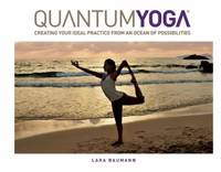 QuantumYoga : Creating Your Ideal Practice from an Ocean of Possibilities