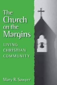 The Church on the Margins : Living Christian Community