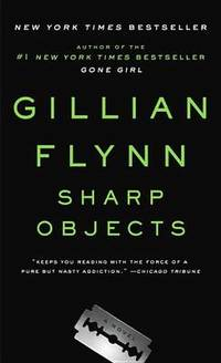 Sharp Objects by Gillian Flynn - Paperback - from The Saint Bookstore (SKU: A9780307341556)