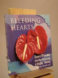 Bleeding Hearts: Love Poems For The Nervous & Highly Strung
