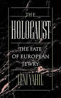The Holocaust : The Fate of European Jewry, 1932-1945