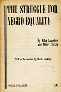 The Struggle for Negro Equality by John Saunders [pseud. for Arthur Burch] and Albert Parker [pseud. for George Breitman], with an Introduction by Charles Jackson [wrapper title]