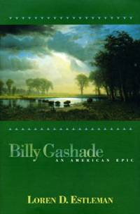 Billy Gashade : An American Epic