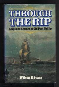 image of THROUGH THE RIP Ships and Seamen of Old Port Phillip