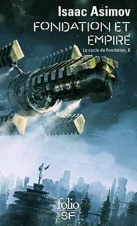 Cycle De Fondation 2/Fondation ET Empire (Folio Science Fiction)