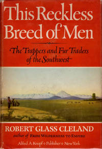 This Reckless Breed of Men; The Trappers and Fur Traders of the Southwest