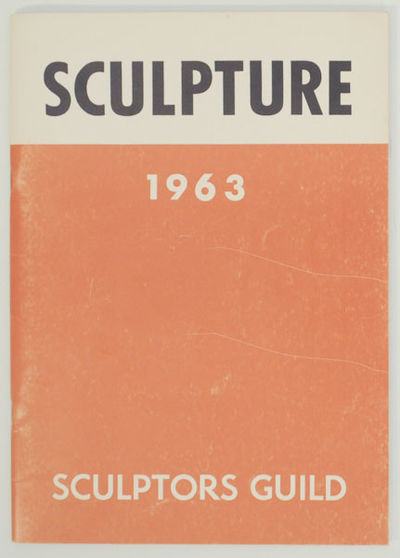 New York: Sculptors Guild Inc, 1963. First edition. Softcover. Exhibition catalog. Includes numerous...