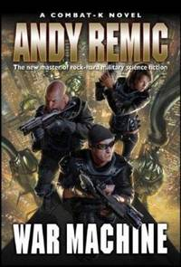 image of War Machine : A Combat-K Novel