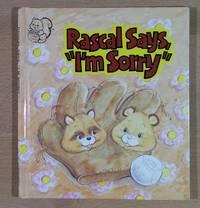 Rascal says, I'm sorry