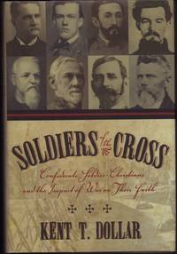 image of SOLDIERS OF THE CROSS:  Confederate Soldier Christians and the Impact of War on Their Faith