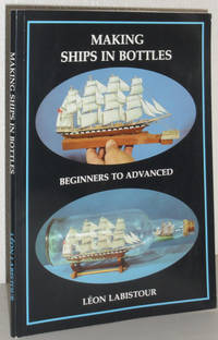 Making Ships in Bottles - Beginners to Advanced