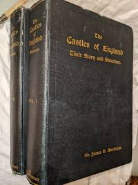 THE CASTLES OF ENGLAND, THEIR STORY AND STRUCTURE; 2 VOLUMES