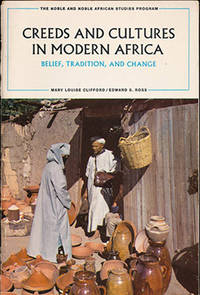 Creeds and Cultures in Modern Africa: Belief, Tradition, and Change