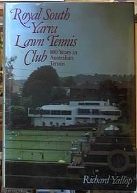 image of Royal South Yarra Lawn Tennis Club -- 100 years in Australian Tennis