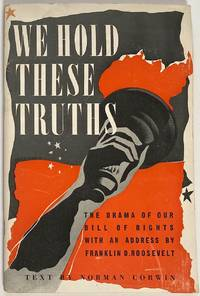 image of We Hold These Truths - A dramatic celebration of The American Bill of Rights, including an address by Franklin D. Roosevelt