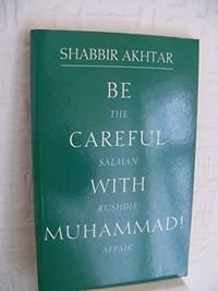 Be Careful with Muhammad: Salman Rushdie Affair