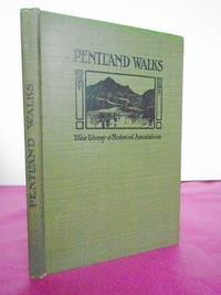 PENTLAND WALKS with Their Literary and Historical Associations