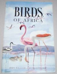 Birds of Africa by  John (Author) and Rena Fennessy (Illustrator) Williams - Paperback - 1st Edition; 1st Printing - 1966 - from Mainly Books and Biblio.com