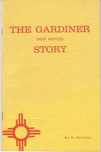 The Gardiner, New Mexico Story  [Limited Editon]
