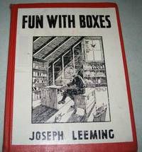 image of Fun with Boxes: How to Make Things for Pleasure and Profit, Out of Empty Boxes of Every Size, Shape and Material