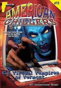 Virtual Vampires Of Vermont (American Chillers #13)