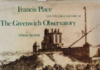 Francis Place and the Early History of the Greenwich Observatory. Signed copy