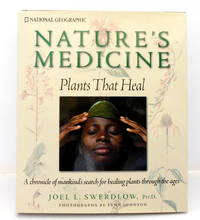 image of Nature's Medicine: Plants That Heal: A Chronicle of Mankind's Search for Healing Plants through the Ages