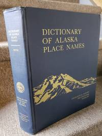 Dictionary of Alaska Place Names: Geological Survey Professional Paper 567