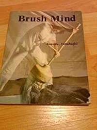 BRUSH MIND: TEXT, ART, AND DESIGN by Kazuaki Tanahashi - Paperback - 1990 - from Atlanta Vintage Books (SKU: 40402)
