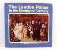 The London Police in the Nineteenth Century (Cambridge Topic Book)