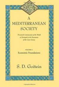 A Mediterranean Society: The Jewish Communities of the Arab World as Portrayed in the Documents of the Cairo Geniza, Vol. I: Economic Foundations (Near Eastern Center, UCLA) by S. D. Goitein - 2000-08-05