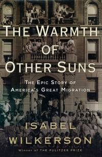 image of The Warmth of Other Suns: The Epic Story of America's Great Migration